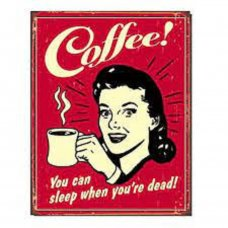 Coffee - You can sleep when you're dead