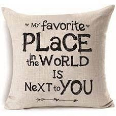 My Favourite Place in the world is next to you cushion