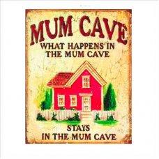 Mum Cave tin sign