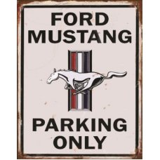 Ford Mustang Parking Only Sign - TIN SIGNS