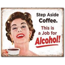 Step Aside Coffee Tin Sign