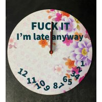 Late Anyway Clock