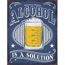 Alcohol is a solution tin sign