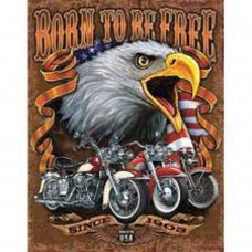 Born to be Free since 1903 tin sign