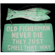 Old Fisherman Never Die Sign