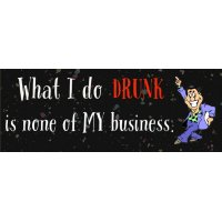 What I do drunk sign