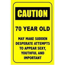 Caution 70 tin sign
